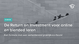 De Return on Investment voor online en blended leren