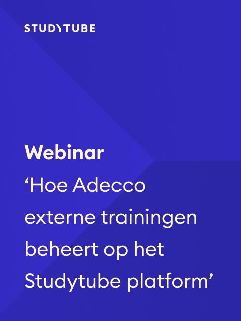 Webinar 'Hoe Adecco externe trainingen beheert op het Studytube platform'