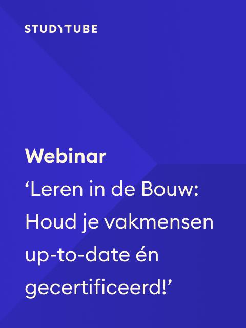 Webinar 'Leren in de Bouw: Houd je vakmensen up-to-date én gecertificeerd!'