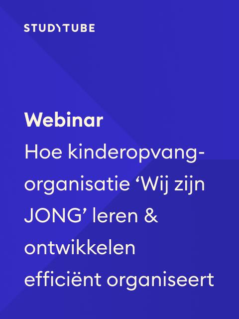 Webinar Hoe kinderopvang- organisatie 'Wij zijn JONG' leren & ontwikkelen efficiënt organiseert