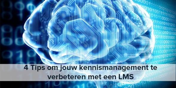 4_tips_verbeteren_kennismanagement_met_LMS-met_tekst-1